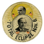 "RARE COLOR BUTTON PREDICTS BRYAN'S ""TOTAL ECLIPSE NOV. 6"" OF McKINLEY."