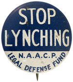 "SCARCE ""STOP LYNCHING N.A.A.C.P. LEGAL DEFENSE FUND"" LITHO BUTTON."