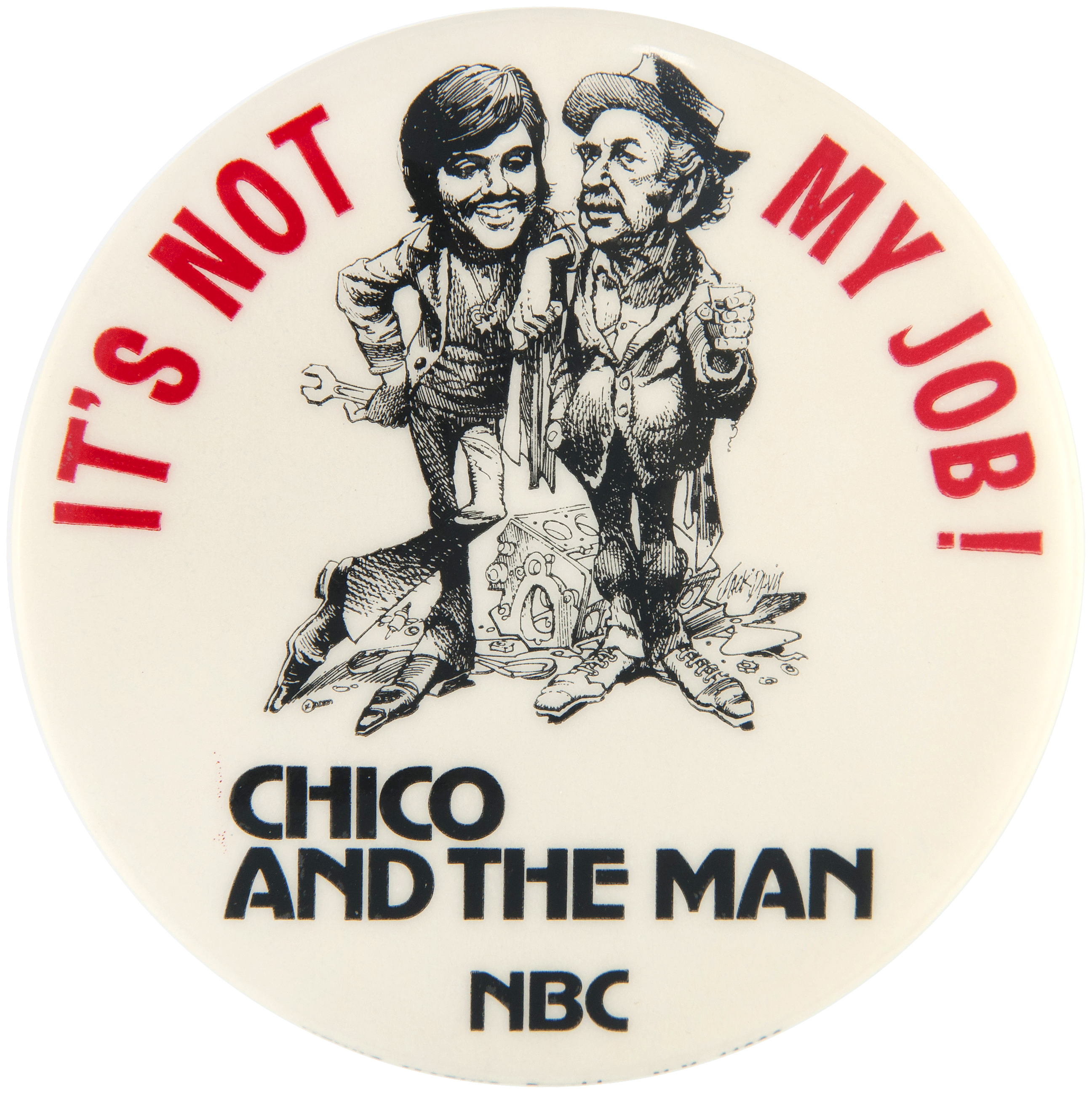 """Hake's - JACK DAVIS ARTWORK ON NETWORK PROMO BUTTON FOR """"CHICO AND ..."""